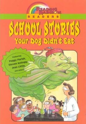 School Stories Your Dog Didn't Eat