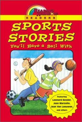 Reading Rainbow Readers: Sports Stories You'll Have a Ball with