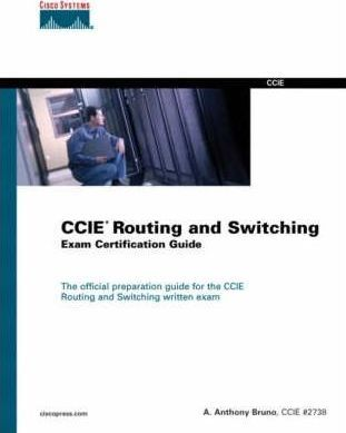 CCIE Routing and Switching Exam Certification Guide