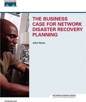 The Business Case for Network Disaster Recovery Planning