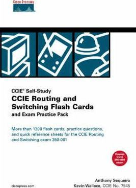 CCIE Routing and Switching Flash Cards and Exam Practice Pack (CCIE Self-Study)