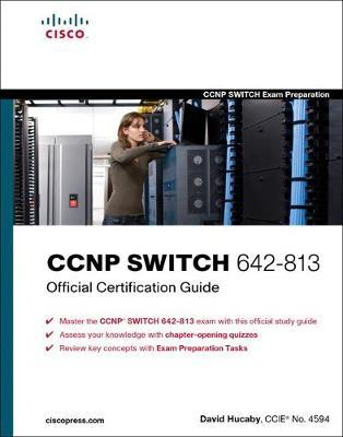 CCNP Switch 642-813 Official Certification Guide