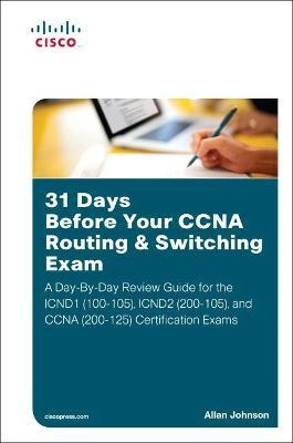 31 Days Before Your CCNA Routing & Switching Exam : Allan Johnson