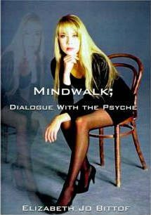 Mindwalk; Dialogue with the Psyche