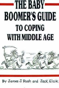 The Baby Boomers Guide to Coping with Middle Age