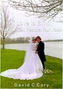If Love is Blind, Marriage Can Restore Your Vision