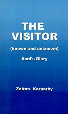 The Visitor (known and Unknown) Anni's Diary