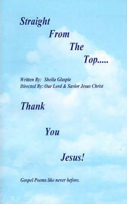 Straight from the Top...Thank You Jesus!