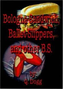Bologna Sandwich, Ballet Slippers, and Other B.S.