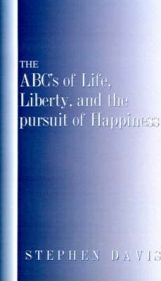 The ABC's of Life, Liberty, and the Pursuit of Happiness