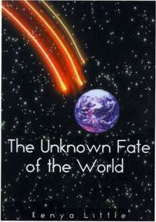 The Unknown Fate of the World