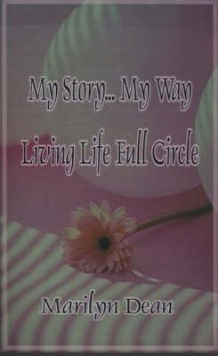 My Story...My Way Living Life Full Circle