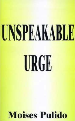 Unspeakable Urge