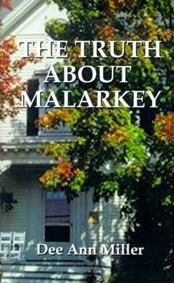 The Truth About Malarkey