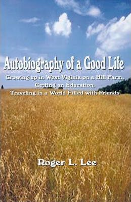 Autobiography of a Good Life