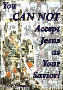 You Can Not Accept Jesus as Your Savior!