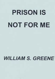 Prison is Not for Me
