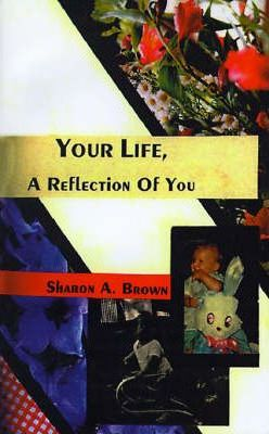 Your Life, a Reflection of You
