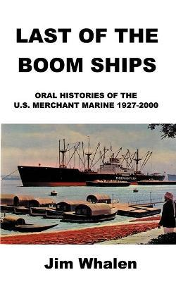 Last of the Boom Ships