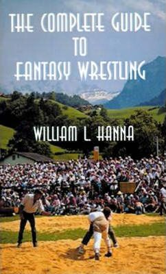 The Complete Guide to Fantasy Wrestling