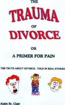 The Trauma of Divorce or a Primer for Pain