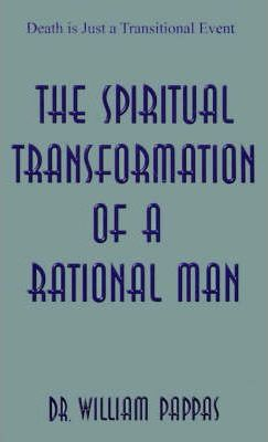 The Spiritual Transformation of a Rational Man
