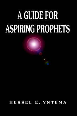 A Guide for Aspiring Prophets