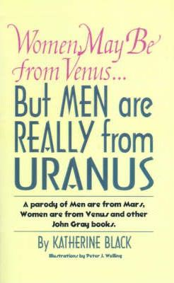 Women May be from Venus...But Men are Really from Uranus