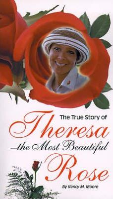 The True Story of Theresa the Most Beautiful Rose