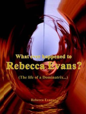What Ever Happened to Rebecca Evans?