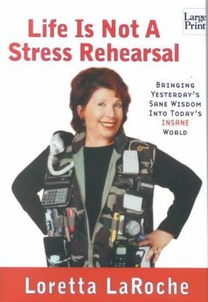 Life Is Not a Stress Rehearsal