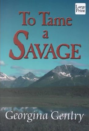 To Tame a Savage