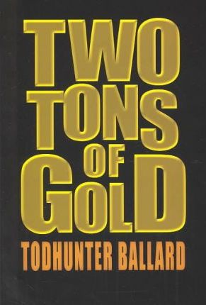 Two Tons of Gold