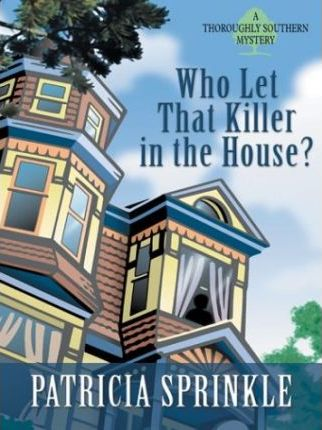 Who Let That Killer in the House? a Thoroughly Southern Mystery