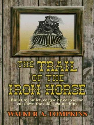 The Trail of the Iron Horse