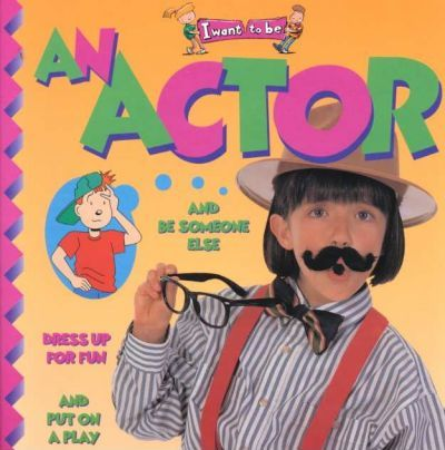An Actor (I Want to be (Paperback Twocan))