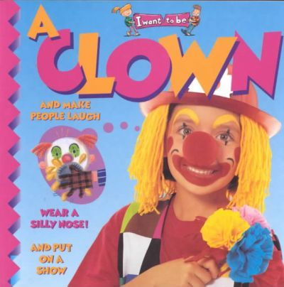 I Want to be a Clown (I Want to be Series)