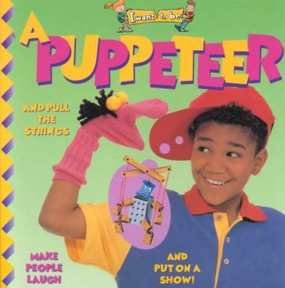 A Puppeteer (I Want to be (Paperback Twocan))