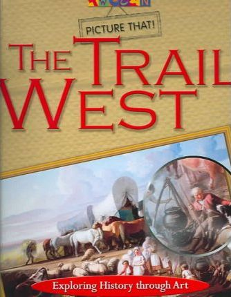Picture That: Trail West