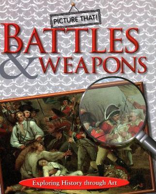 Picture That: Battles & Weapons