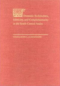 Domestic Architecture, Ethnicity, and Complementarity in the South-Central Andes