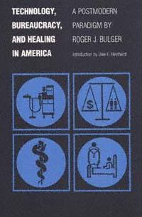 Technology, Bureaucracy, and Healing in America