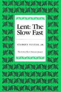 Lent, the Slow Fast