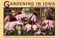 Gardening in Iowa and Surrounding Areas