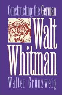 Constructing the German Walt Whitman