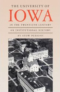 The University of Iowa in the Twentieth Century