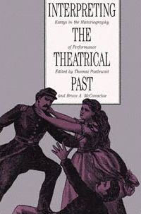 Interpreting the Theatrical Past