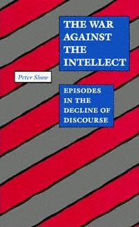 The War Against the Intellect