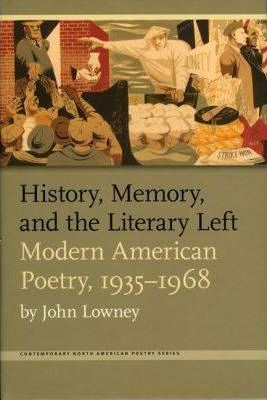 History, Memory, and the Literary Left