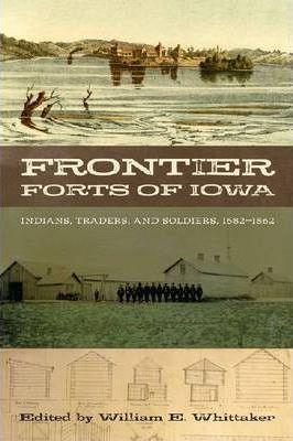 Frontier Forts of Iowa